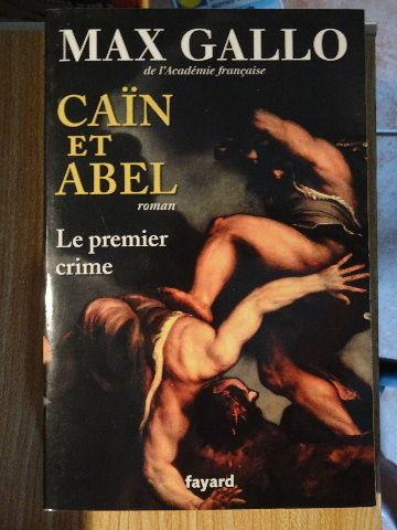 LIVRE NEUF   Caïn et Abel le premier crime   de Max GALLO Ed 0 Trouillas (66)