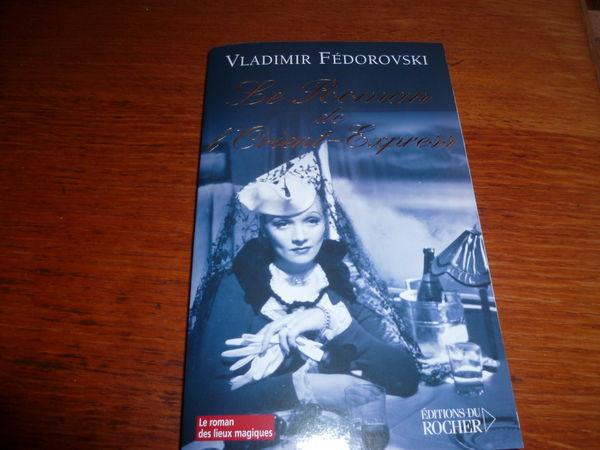 livre neuf VLADIMIR FEDOROVSKI LE ROMAN DE L'ORIENT EXPRESS 10 Saint-Quentin (02)