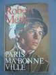 Livre PARIS MA BONNE VILLE Robert Merle