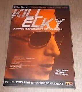Livre de Poker : KILL ELKY - 2010 10 Salignac (33)