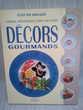 Livre de recettes ' Décors gourmands '