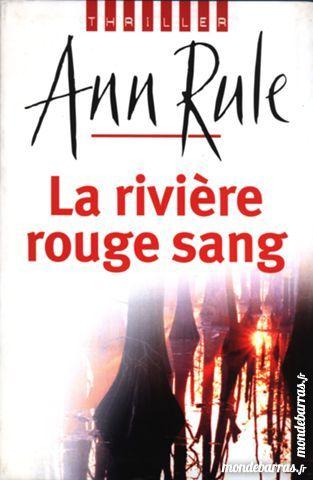 Livre : La rivière rouge sang ? Ann Rule 0 Issy-les-Moulineaux (92)