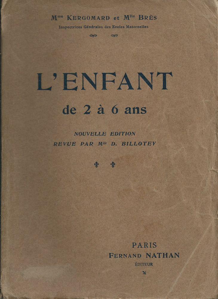 1   livre scolaire , l'enfant de 2 à 6 ans 1928  16 Tours (37)