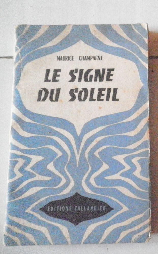 livre  le signe du soleil  de Maurice Champagne 1 Chanteloup-en-Brie (77)