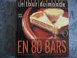Livre ' LE TOUR DU MONDE EN 80 BARS '