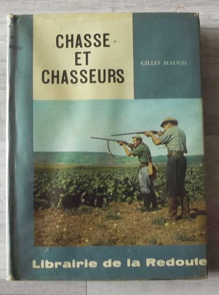 Livres  Chasse et Chasseurs  et  La chasse  20 Chelles (77)