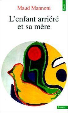 MANNONI Maud, L'enfant arriéré et sa mère, Seuil 1981 7 Rouen (76)