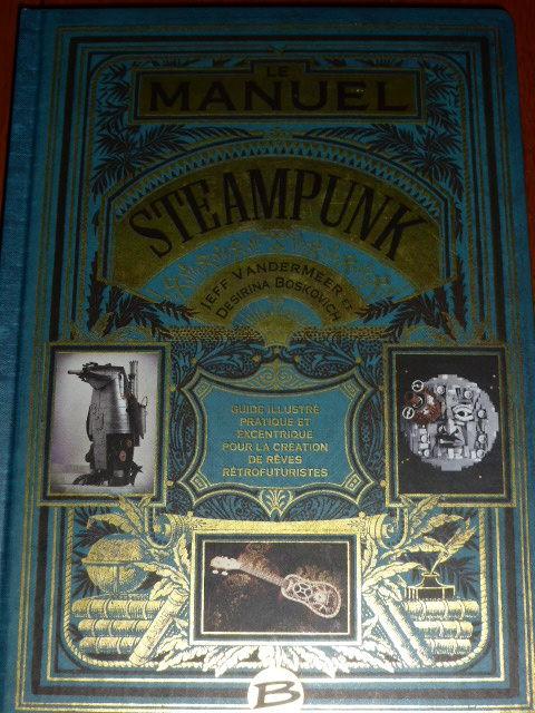 LE MANUEL STEAMPUNK VANDERMEER BOSKOVICH Livres et BD
