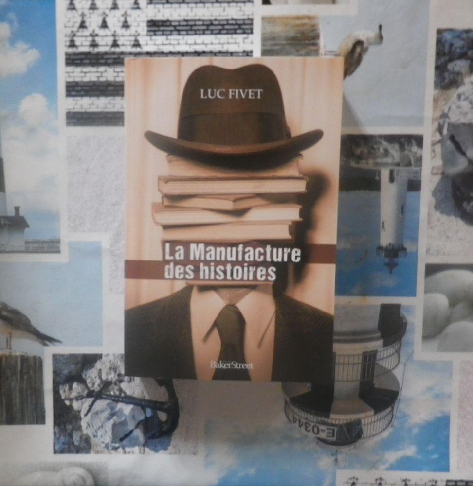 LA MANUFACTURE DES HISTOIRES de Luc FIVET Ed. BakerStreet 8 Bubry (56)