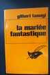La mariée fantastique- Gilbert Tanugi, Livres et BD