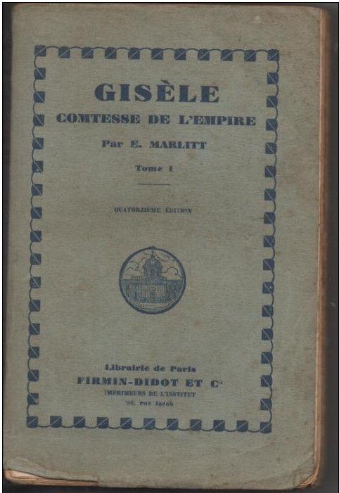 E. MARLITT Gisèle Comtesse de l'Empire Tome 1 12 Montauban (82)