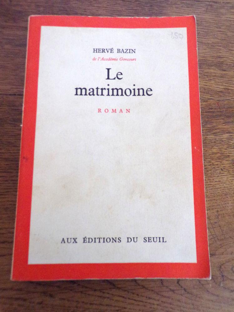 Le matrimoine Hervé Bazin éditions du Seuil 1967 285 pages  1 Laval (53)