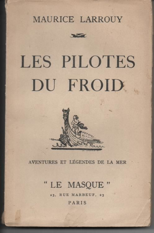 Maurice LARROUY Les pilotes du froid - LE  MASQUE - 1934 6 Montauban (82)