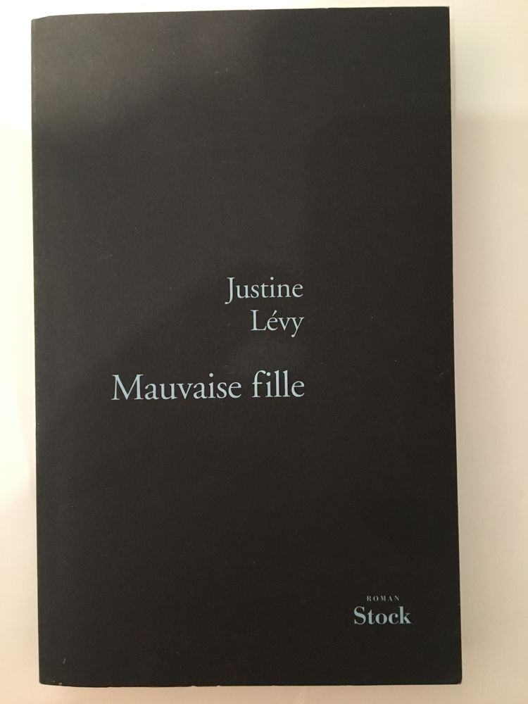 Mauvaise fille de Justine Lévy 6 Paris 16 (75)