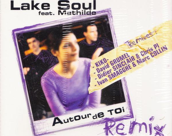 Maxi CD Lake Soul feat. Mathilde-Autour de toi NEUF blister 2 Aubin (12)