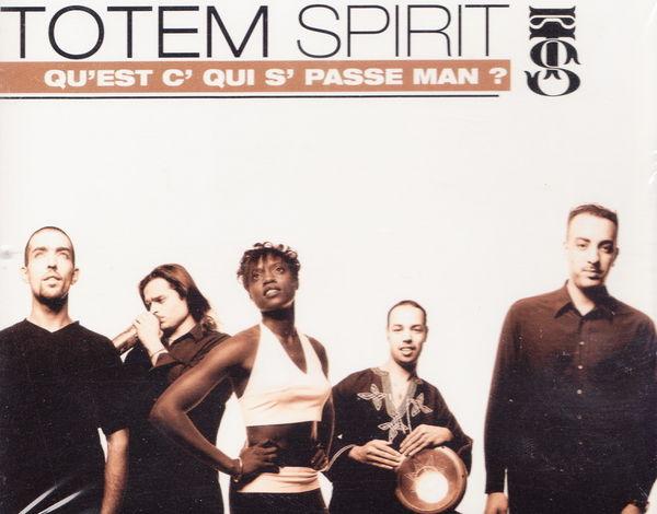 Maxi CD Totem Spirit - Qu'est c' qui s' passe man ? NEUF 2 Aubin (12)