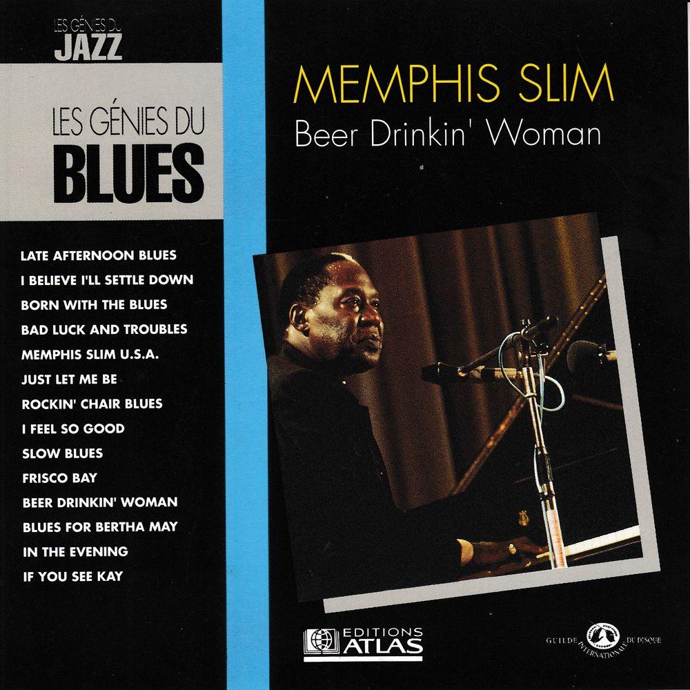 CD  Memphis Slim   Beer Drinkin' Woman - Les Génies Du Blues 4 Antony (92)