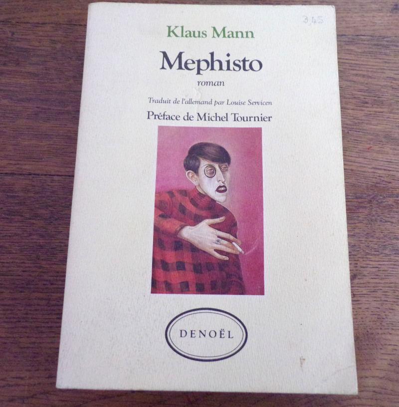 Mephisto Klaus Mann éditions Denoël 1987 347 pages  4 Laval (53)