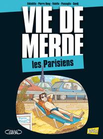 BD Vie de merde Les Parisiens Tome 12 (Neuve) 9 Ardoix (07)