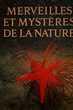 MERVEILLES ET MYSTÉRES DE L ANATURE