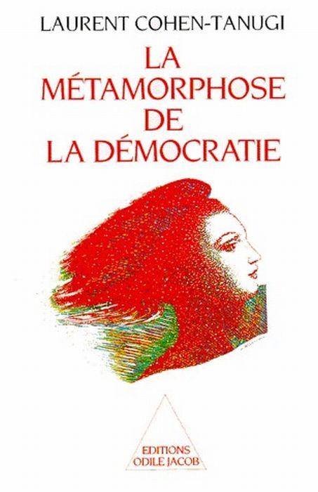La métamorphose de la démocratie - Laurent Cohen-Tanugi, 4 Rennes (35)