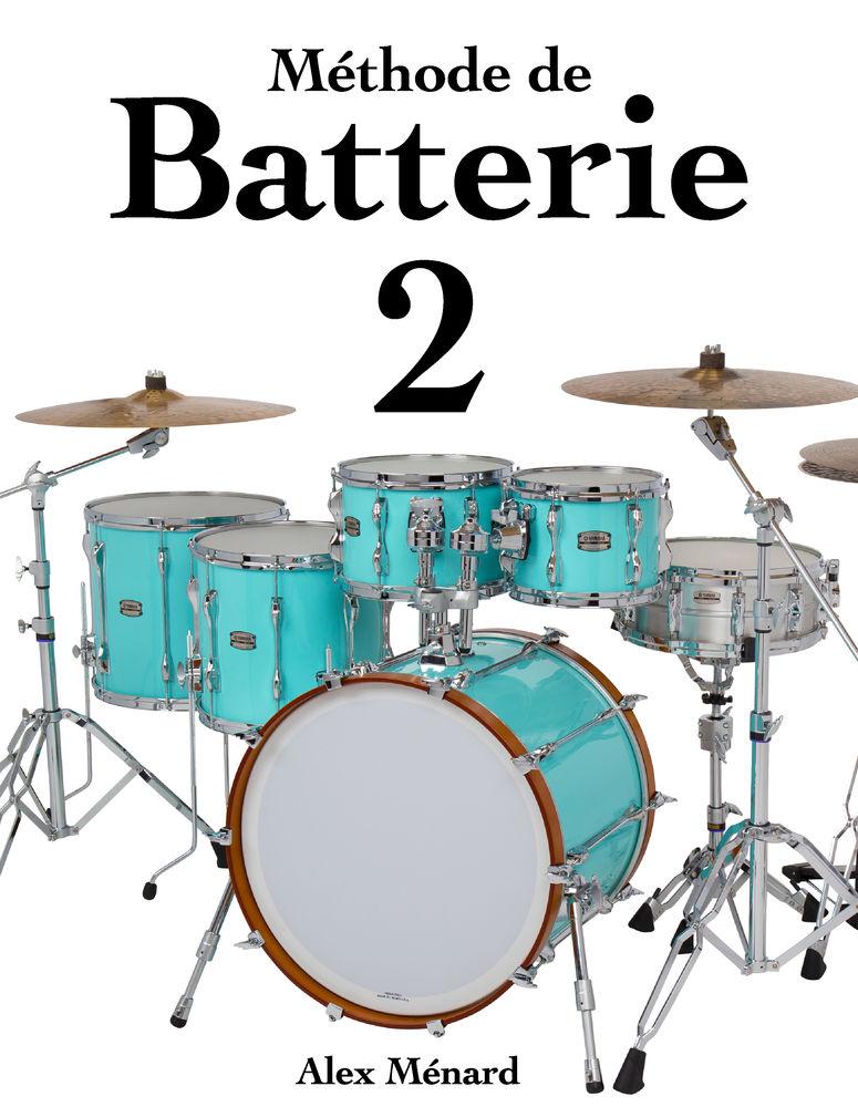 Méthode de Batterie Alex Ménard (1 et 2) 0 Paris 1 (75)