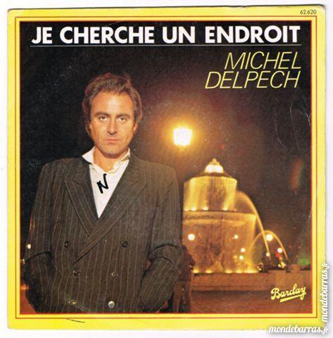 MICHEL DELPECH  –45t– JE CHERCHE UN ENDROIT - 1979 2 Tourcoing (59)