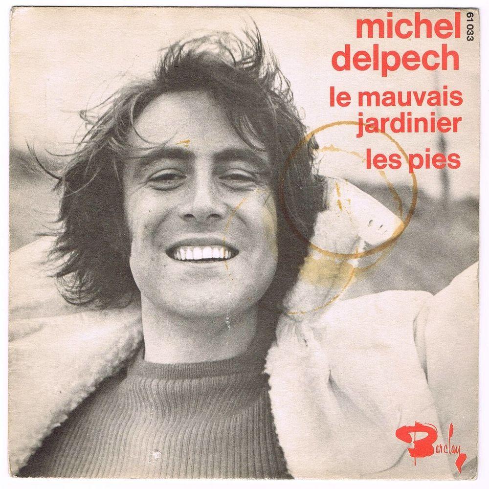 MICHEL DELPECH -45t- LE MAUVAIS JARDINIER -Promo ANTAR-BIEM 2 Tourcoing (59)