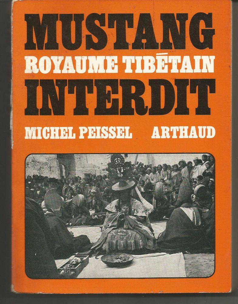 Michel PEISSEL Mustant, royaume tibétain interdit  12 Montauban (82)
