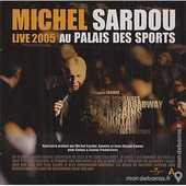 Michel Sardou - Live 2005 Palais Des Sports - 2 CD 8 Paris 10 (75)