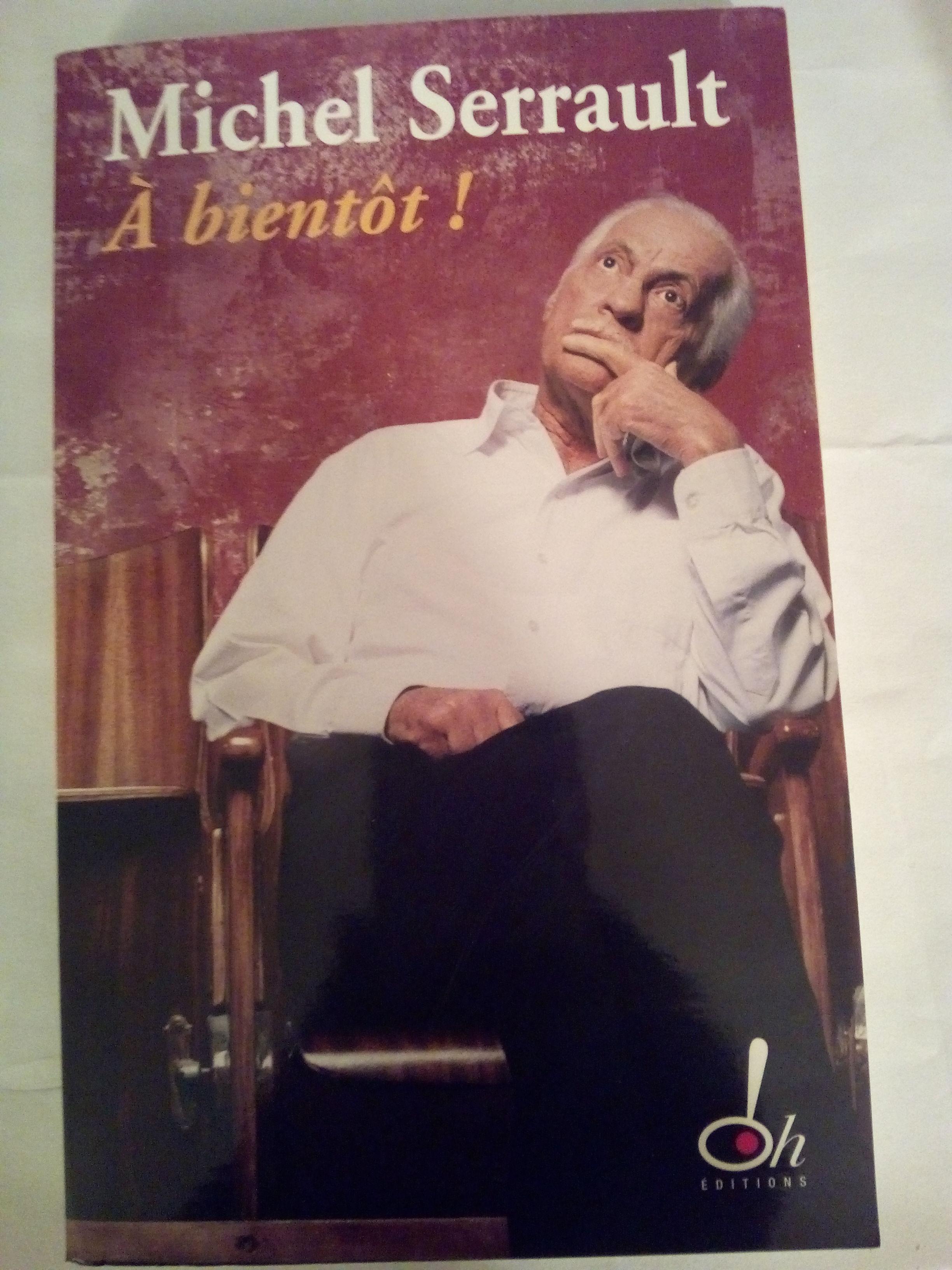 Michel SERRAULT ? A bientôt ! 8 Savigny-sur-Orge (91)