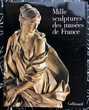 Mille sculptures des musées de France par J-L Champion; Neuf