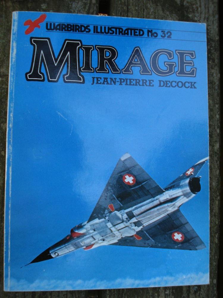 Mirage - Warbirds Illustrated No. 32 par Jean-Pierre Decock 6 Avignon (84)