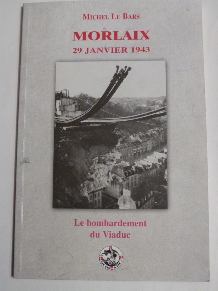 MORLAIX 29 JANVIER 1943 LE BOMBARDEMENT DU VIADUC 15 Brest (29)