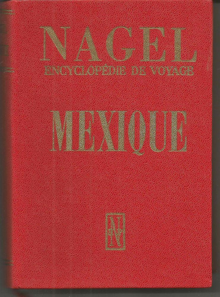 NAGEL Encyclopedie de voyage MEXIQUE 7 Montauban (82)