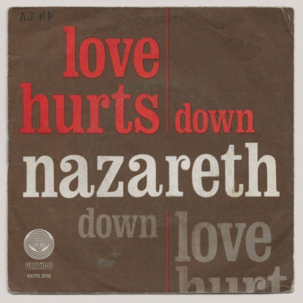 NAZARETH -45t SP- LOVE HURTS / DOWN - Belgique SABAM 1974 3 Tourcoing (59)