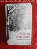 NOEL EN DECEMBRE de Bernard TIRTIAUX 4 Attainville (95)