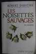 Les noisettes sauvages - Robert Sabatier,
