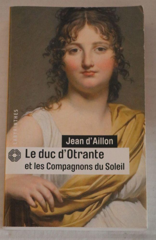 le duc d'Otrante et les compagnons du soleil  Jean d'AILLON 2 Paris 11 (75)