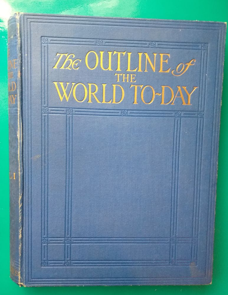 THE OUTLINE OF THE WORLD TO-DAY by JOHNSTON § GUEST- Tome 1 Livres et BD