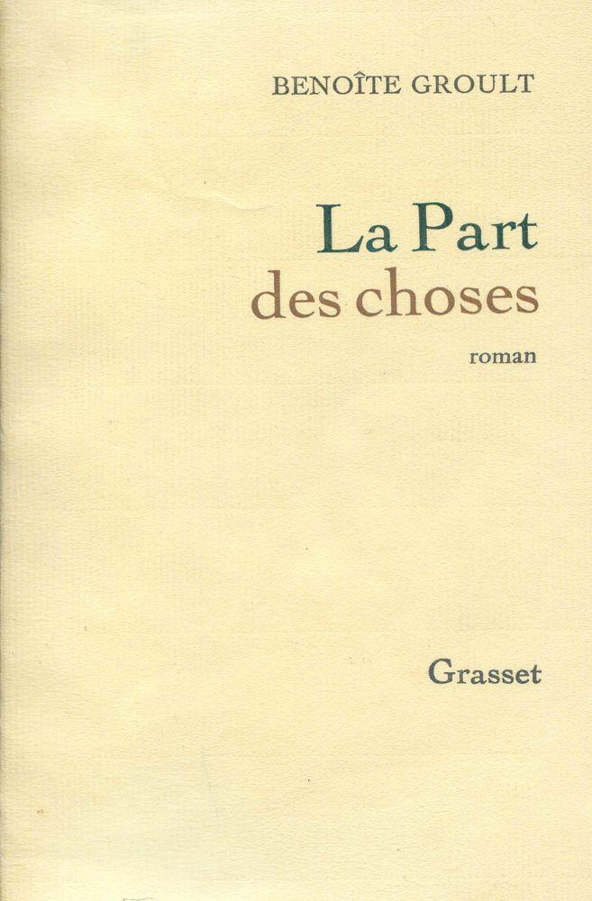 LA PART DES CHOSES - Benoîte Groult, Livres et BD