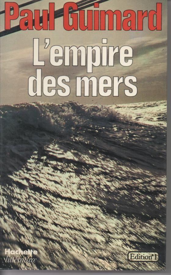 Paul GUIMARD L'empire des mers 4 Montauban (82)