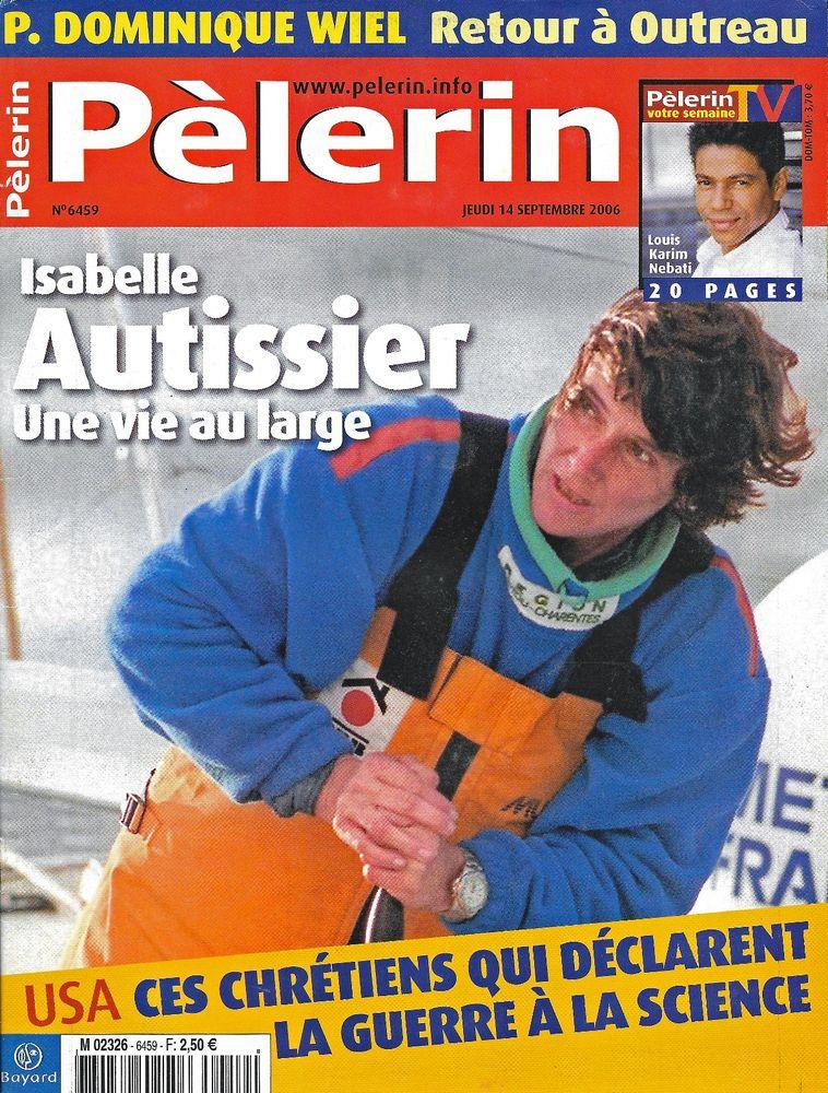 LE PELERIN Magazine n°6459 2006  Isabelle AUTISSIER  2 Castelnau-sur-Gupie (47)
