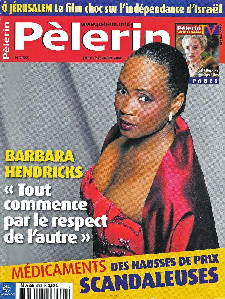 LE PELERIN Magazine n°6463 2006 Barbara HENDRICKS Livres et BD