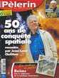 LE PELERIN Magazine n°6514 2007  La conquête spatiale