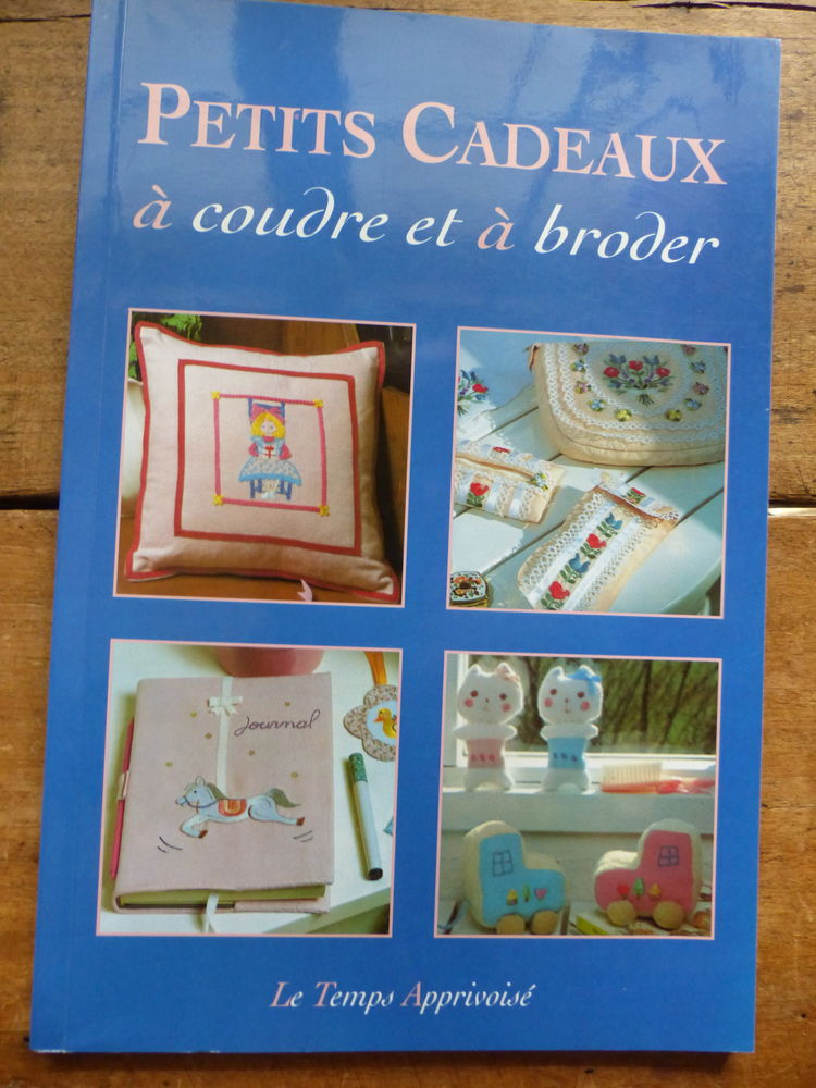 PETITS CADEAUX à COUDRE  et à BRODER    : livre de couture 12 Roclincourt (62)