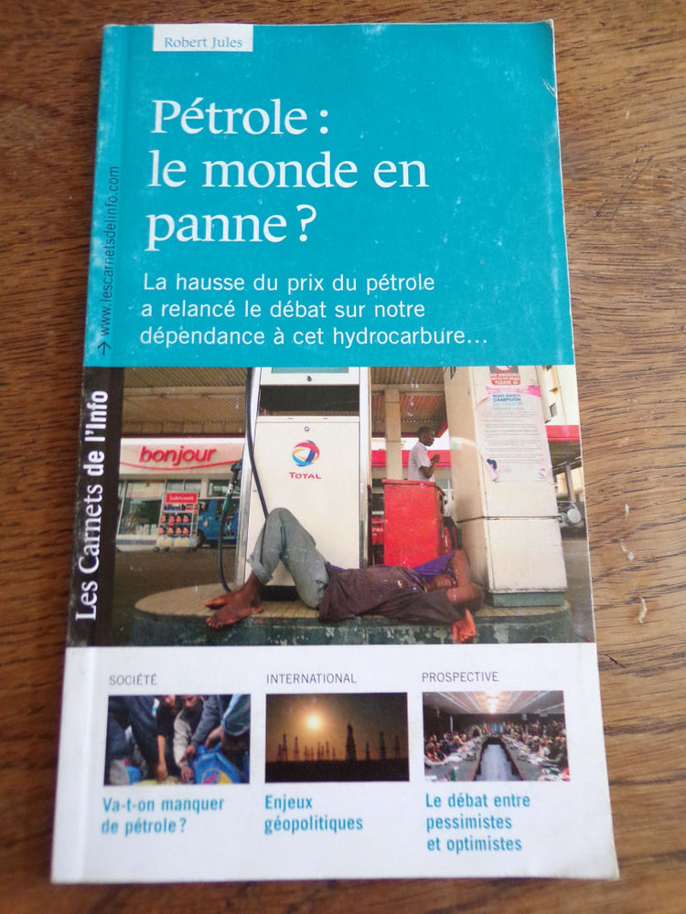 Pétrole le monde en panne? Robert Jules 2006 84 pages  2 Laval (53)