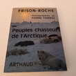 Peuples chasseurs de l'arctique, Frison - roche,