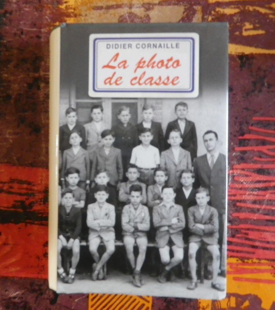 LA PHOTO DE CLASSE de Didier CORNAILLE Ed. France Loisirs 5 Attainville (95)