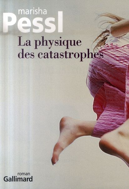 La physique des catastrophes - MARISHA PESSL 10 Rennes (35)